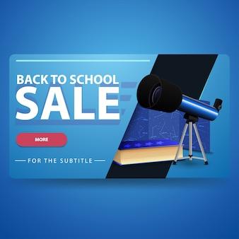 Retour à la vente d'école, bannière web volumétrique moderne en 3d pour votre site web avec télescope