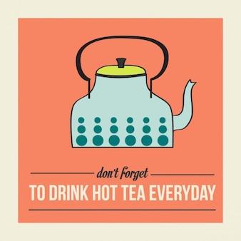 Rétro affiche avec une bouilloire et un message ne pas oublier de boire du thé chaud tous les jours