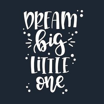 Rêve grand petit citation de motivation dessinée à la main.