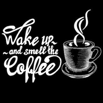 Réveille-toi et sens le café
