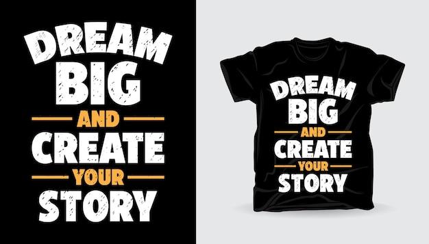 Rêvez grand et créez votre conception d'impression de t-shirt de typographie d'histoire