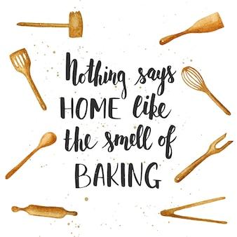 Rien ne dit à la maison comme l'odeur de la cuisson. lettrage mignon