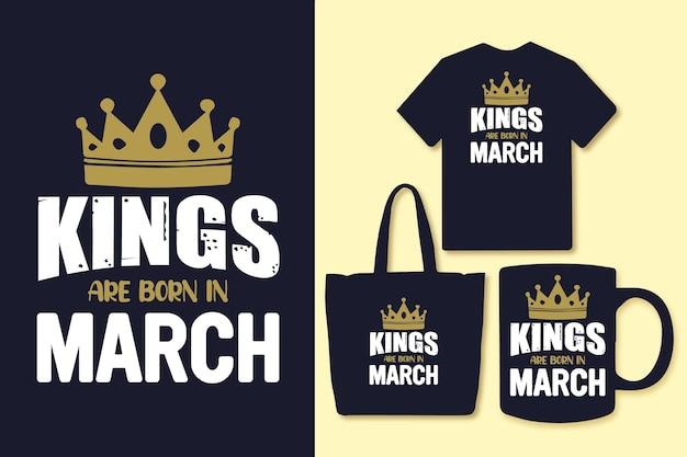 Les rois sont nés en mars, la typographie cite la conception de t-shirts et de marchandises