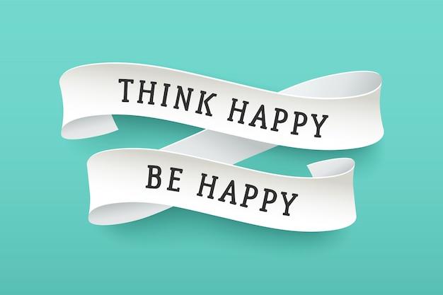 Ruban en papier avec texte think happy be happy