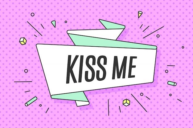 Ruban avec texte embrasse-moi