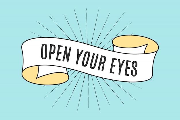 Ruban avec texte ouvrez vos yeux