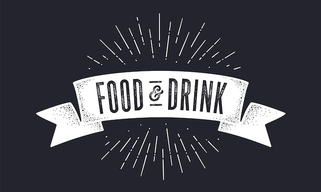Ruban de la vieille école avec texte nourriture et boisson