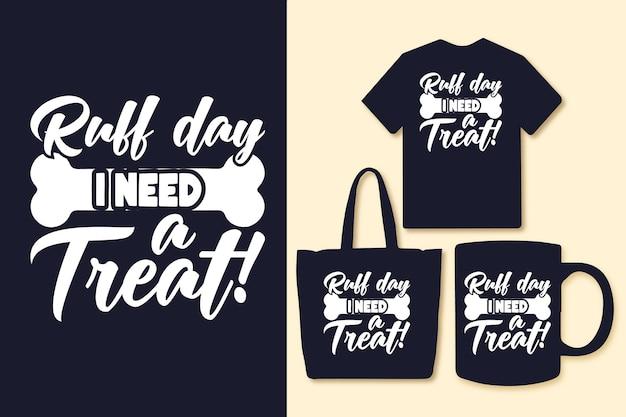 Ruff day j'ai besoin d'un festin typographie citations tshirt et marchandise