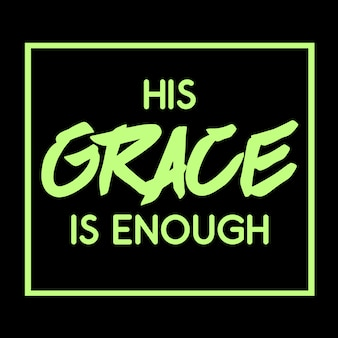 Sa grâce est assez