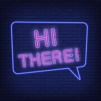 Salut il enseigne au néon. bulle de dialogue avec texte
