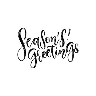 Salutations de saison. calligraphie créative dessinée à la main et lettrage de stylo pinceau isolé sur blanc. peut être utilisé pour les cartes de noël, les impressions, les affiches du nouvel an, les timbres, la publicité, les blogs, les bannières, etc.