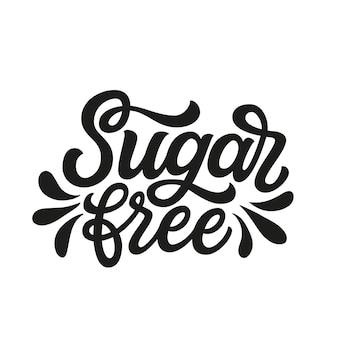 Sans sucre. citation de lettrage à la main