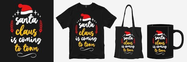 Santa claus christmas quotes t-shirt designs merchandise