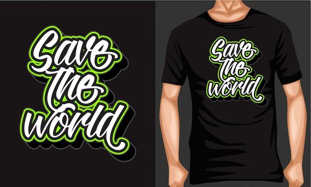 Sauver le monde lettrage typographie t-shirt