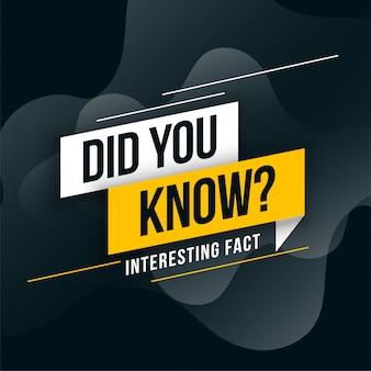 Saviez-vous que la conception des faits intéressants