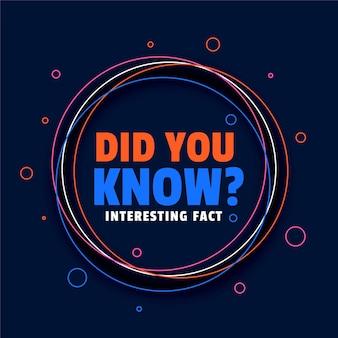 Saviez-vous que la conception de faits intéressants