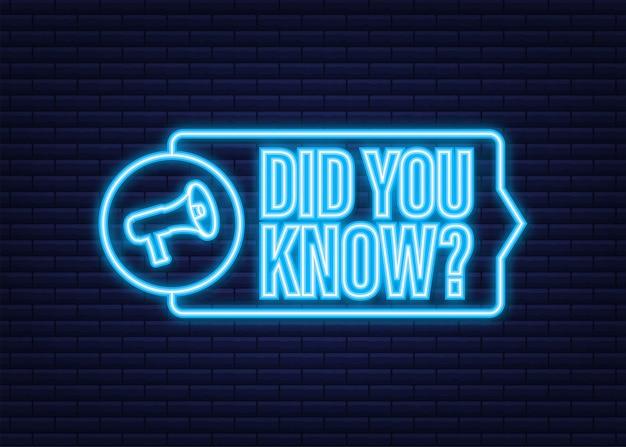 Saviez-vous que l'étiquette de mégaphone. icône néon. illustration vectorielle de stock.