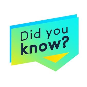 Saviez-vous que l'étiquette pour des faits amusants intéressants la vie hacks la publicité l'éducation l'apprentissage des affaires