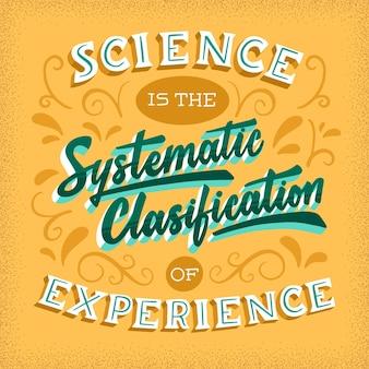 La science est la classification systématique du lettrage d'expérience