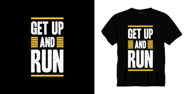 Se lever et courir conception de t-shirt typographie