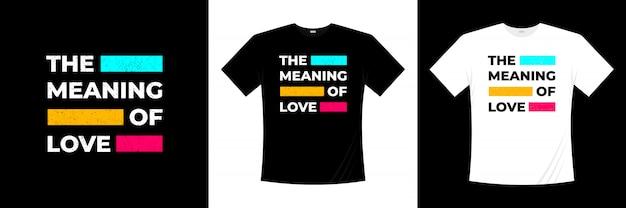 Le sens de la conception de t-shirt typographie amour
