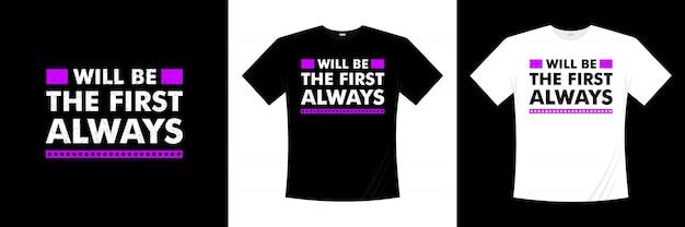 Sera le premier design de t-shirt toujours typographique
