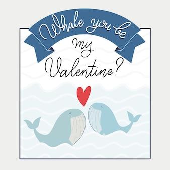 Serez-vous mon texte de la saint-valentin avec baleine