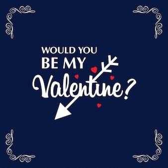 Seriez-vous ma valentine avec motif et fond sombre
