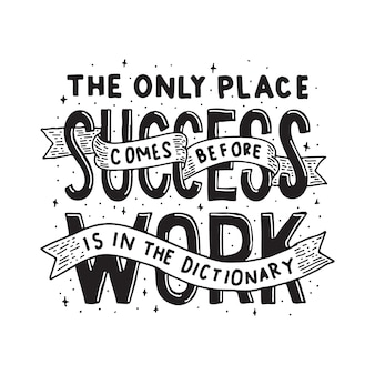 Le seul endroit où le succès vient avant