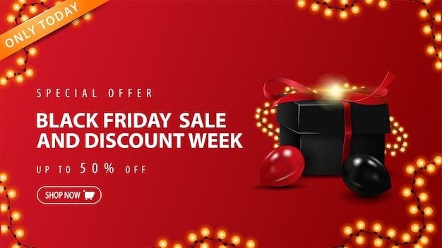 Seulement aujourd'hui, offre spéciale, vente black friday et semaine de réduction, jusqu'à 50% de réduction, bannière de réduction rouge avec boîte cadeau et cadre de guirlande