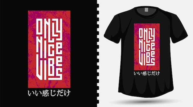 Seulement de belles vibrations de traduction au japon. only nice vibes carré vertical typographie lettrage modèle de conception de t-shirt pour t-shirt imprimé vêtements de mode et affiche