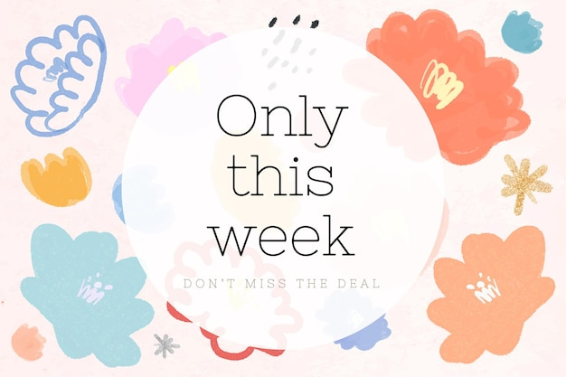 Seulement cette semaine texte promotion vecteur fond à motifs floraux