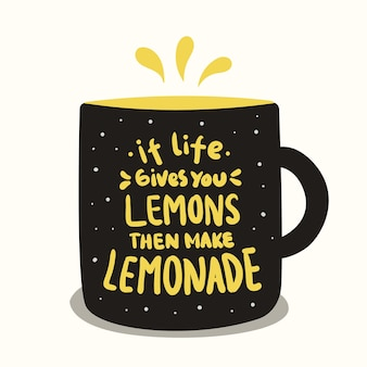 Si la vie te donne des citrons alors fais de la limonade