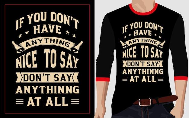 Si vous n'avez rien de gentil à dire, ne dites rien du tout conception de t-shirt typographie