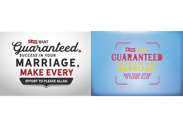 Si vous voulez le succès garanti dans votre mariage,