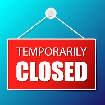 Signe d'étiquette suspendue temporairement fermée