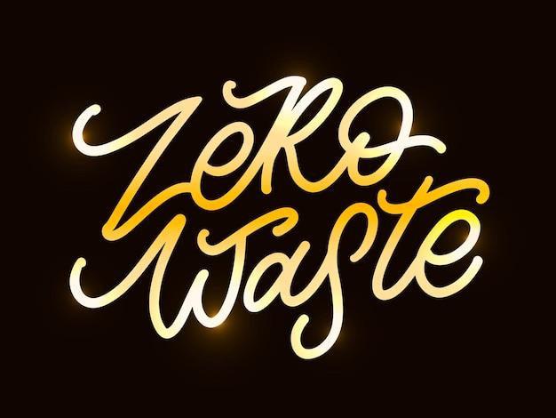Signe De Titre De Texte Manuscrit De Concept Zéro Déchet. Illustration Vectorielle. Vecteur Premium