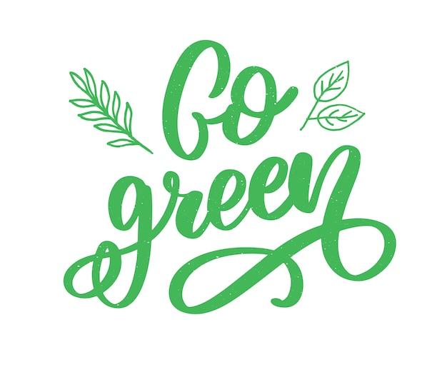 Signe de vecteur dessiné à la main calligraphie passez au vert. citation de motivation.