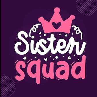 Sister squad premium sister lettrage vector design
