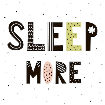 Sleep more lettrage dessiné à la main dans un style scandinave