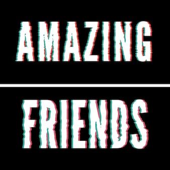 Slogan amazing friends