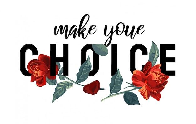 Slogan de choix et roses rouges