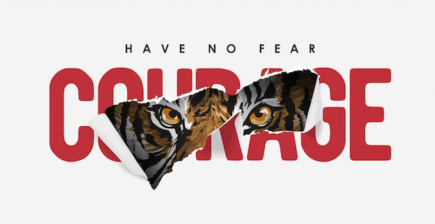 Slogan de courage arraché avec illustration de tigre