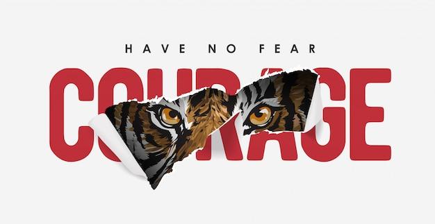 Slogan de courage arraché avec illustration de tigre