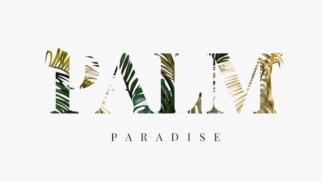 Slogan du paradis des palmiers sur fond de feuilles de palmier