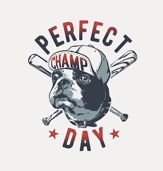 Slogan de la journée parfaite avec un chien portant une casquette sur une batte de baseball croisée illustration