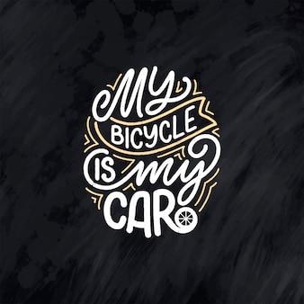 Slogan de lettrage sur le vélo pour la conception d'affiche, d'impression et de t-shirt.