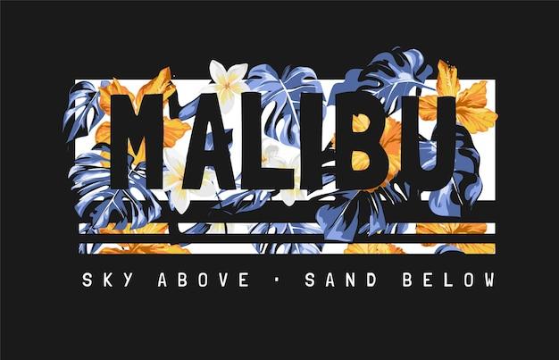 Slogan de malibu avec des feuilles de palmier abstraites et des fleurs exotiques