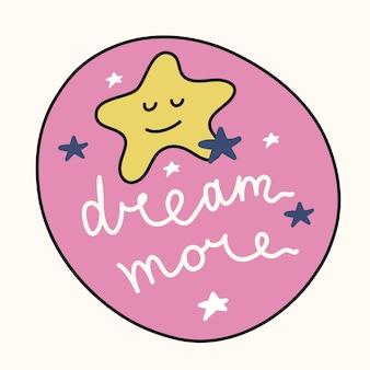 Slogan de motivation - rêvez plus - illustration dessinée à la main dans un style bande dessinée