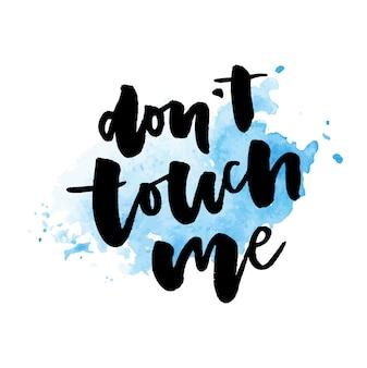 Slogan ne me touchez pas la phrase graphique print calligraphie de lettrage de mode